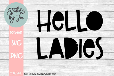 Hello Ladies SVG Cut File