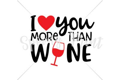 I love you more than wine