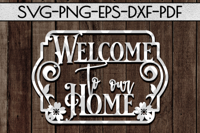 Welcome To Our Home SVG Cutting File, Home Decor Papercut, DXF, PDF