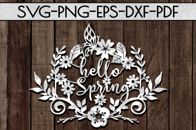 Hello Spring Day SVG Cutting File, Flowers Bloom Papercut, DXF, PDF