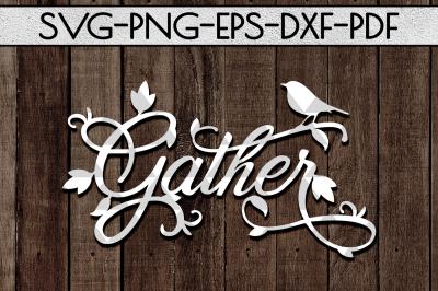 Gather Sign Papercut Template, Home Decor SVG, EPS, PDF