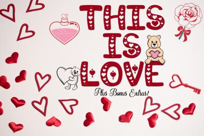 This is Love - Valentine's Craft Font & Bonus Extras