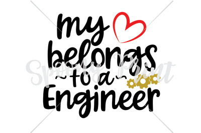 my heart belongs to a Engineer