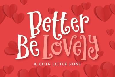 Better Be Lovely Font