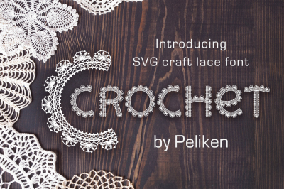 Crochet - svg craft lace font