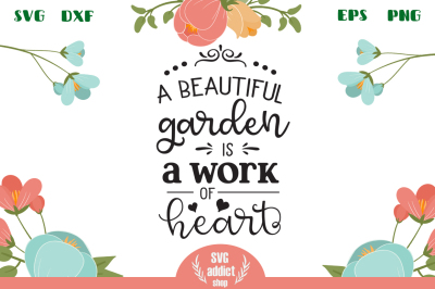 A Beautiful Garden is a Work of Heart SVG Cut File