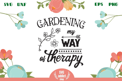 Gardening My Way of Therapy SVG Cut File