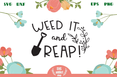 Weed It and Reap SVG Cut File