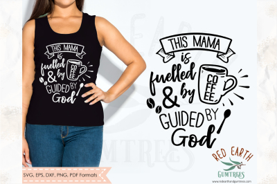 This mama runs on coffee, coffee quotes SVG,DXF,PNG,EPS,PDF formats