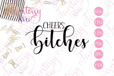 Cheers bitches svg cut files