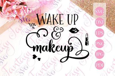 Wake up and makeup svg cut files