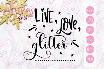 Live love glitter svg cut files