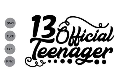 official teenager svg, teenager birthday svg, birthday svg.