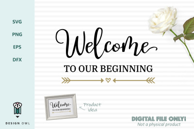 Welcome to our beginning - SVG file