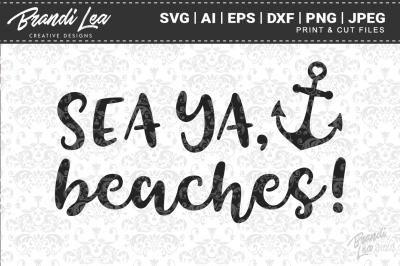 Sea Ya Beaches SVG Cut Files