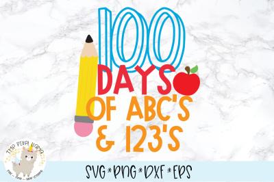 100 Days Of ABCs & 123s School SVG Cut File