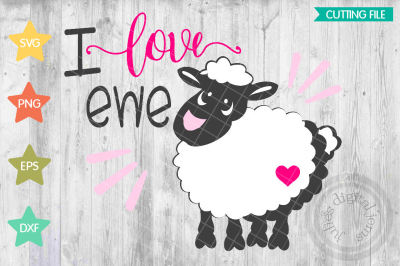 I Love ewe svg, Valentines Day svg, heart svg, Sheep svg, I Love You