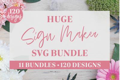 Huge Sign Maker SVG Bundle - 120 Designs from 11 Bundles