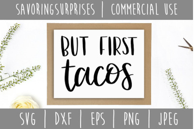 But First Tacos SVG, DXF, EPS, PNG, JPEG