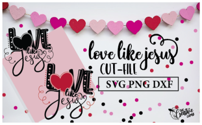 Love Like Jesus Cut-file (Valentine SVG)