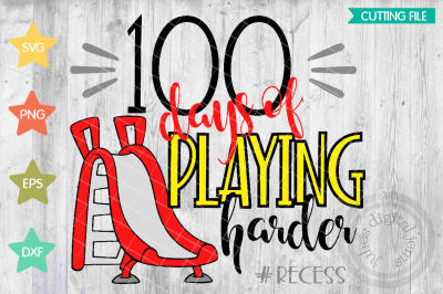 School svg, 100 days sharper, 100 days of playing harder, Recess svg