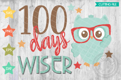 100th Day of School SVG cut file, 100 days wiser owl svg, 100 Days of