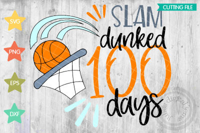 100 Days of Slam Dunks SVG, 100th Day School Cut File, Boy Shirt Desig