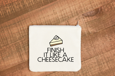 Pitch Perfect Finish It / Him Like a Cheesecake SVG Cutting File