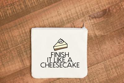 Pitch Perfect Finish It / Him Like a Cheesecake SVG Cutting File