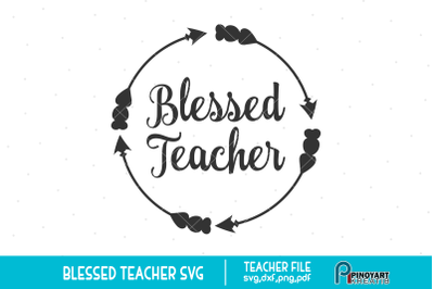 Blessed Teacher svg, Blessed svg, Teacher svg, Teaching svg