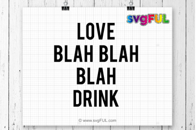 Love Blah Blah Blah Drink Svg, Valentine's Day Svg,Valentines Svg