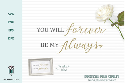 You will forever be my always - SVG file