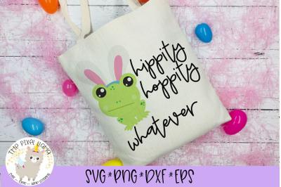 Hippity Hoppity Whatever Easter SVG Cut File