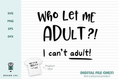 Who let me adult - SVG file