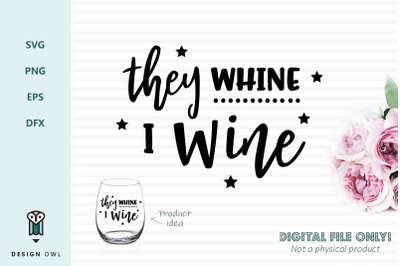 They whine I wine - SVG file