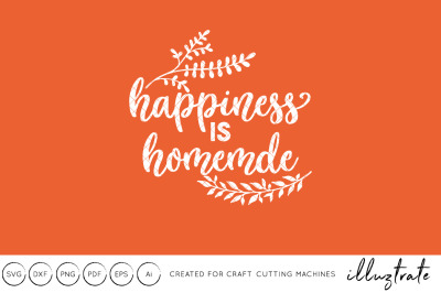Happiness is homemde SVG Cut File DXF Quote