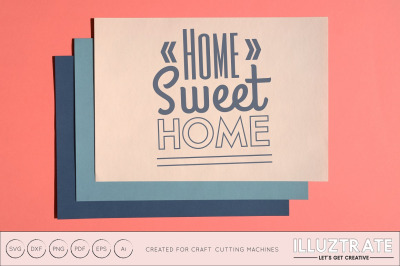 Home Sweet Home SVG Cut File / DXF / PNG / VECTOR