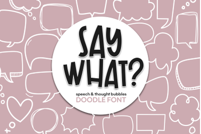 Say What - Speech & Thought Bubbles Doodle Font