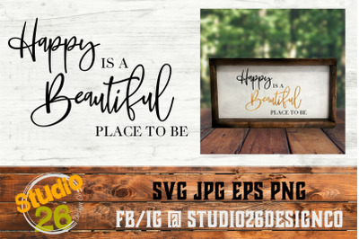 Happy is a Beautiful place to be SVG