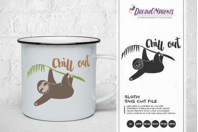 Sloth SVG Cut Files - Chill Out