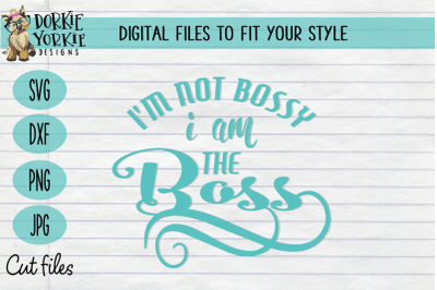 I am not bossy - I am the boss - SVG Cut File