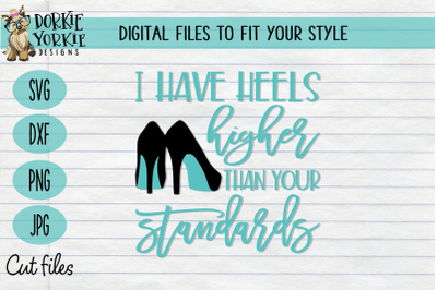 I have heels higher than your standards - SVG Cut File