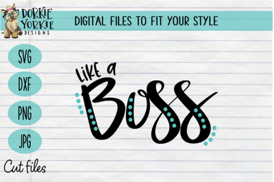 Like a boss - Hand-lettered - SVG Cut File
