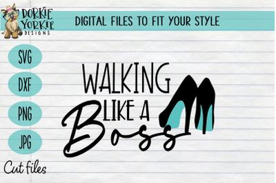 Walking like a boss - mom, wife, boss - SVG Cut file
