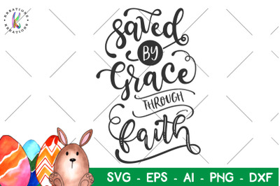 Easter svg Saved by grace through Faith svg