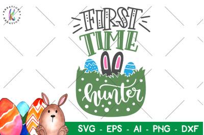 Easter svg First Time Hunter svg