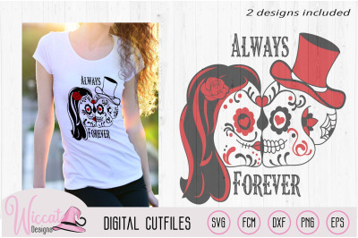 Sugar Skull valentine couple svg, Day of the dead, forever and always