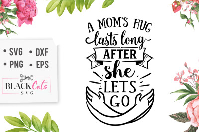 A mom's hug lasts long after she lets go SVG