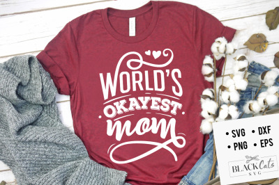 World's okayest mom SVG