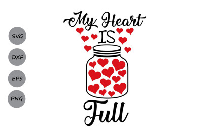 my heart is full svg, valentine's day svg, heart svg, love svg.
